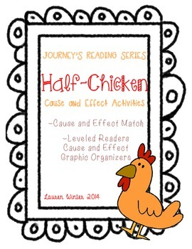 Journey's Reading Series: Half-Chicken Cause and Effect Activities
