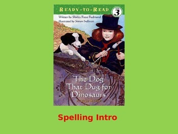 """Journeys 2nd Lesson 27 Spelling Intro PPT for """"The Dog That Dug for Dinosaurs"""""""
