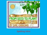 """Journeys 2nd Lesson 25 Spelling Intro PPT for """"From Seed to Plant"""""""