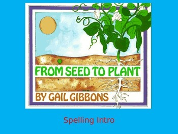 "Journeys 2nd Lesson 25 Spelling Intro PPT for ""From Seed t"
