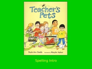 """Journeys 2nd Lesson 05 Spelling Intro PPT for """"Teacher's Pets"""""""