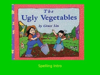 "Journeys 2nd Lesson 07 Spelling Intro PPT for ""The Ugly Vegetables"""