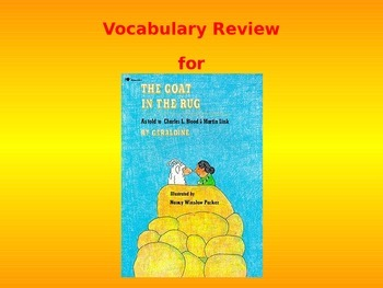 """Journeys 2nd Lesson 23 Vocab Review PPT for """"The Goat in the Rug"""""""