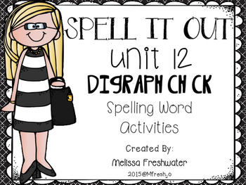 Journeys SPELL IT OUT! #12 Digraph ch,ck Printables & Center Activities