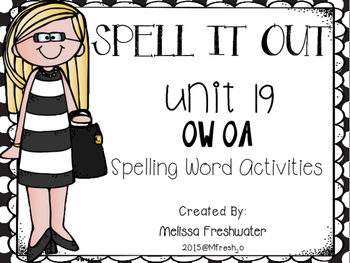 Journeys SPELL IT OUT! #19 ow/oa Printables & Center Activities