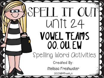 Journeys SPELL IT OUT! #24 vowel combo ou, ew, oo Printables & Center Activities