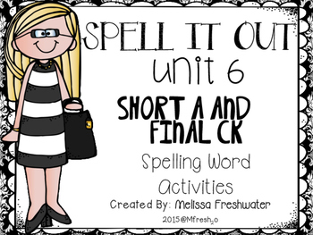 Journeys SPELL IT OUT! #6 Short a/final ck Printables & Center Activities