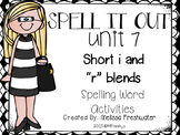 """Journeys SPELL IT OUT! #7 Short i/ """"r' blends Printables & Center Activities"""