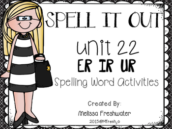 Journeys SPELL IT OUT! #22 r-controlled er,ir,ur Printables & Center Activities
