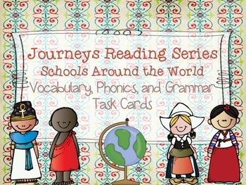 Journeys Schools Around the World Vocabulary, Phonics, and Grammar Task Cards