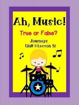 Journeys Second Grade Ah, Music! True or False?