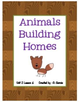 Journeys Second Grade Animals Building Homes Unit 2 Lesson 6