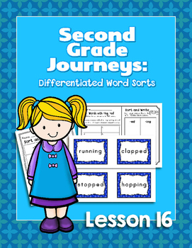 Journeys Second Grade Differentiated Word Sorts Word Work Lesson 16