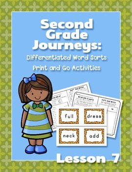 Journeys Second Grade Differentiated Word Sorts Word Work Lesson 7