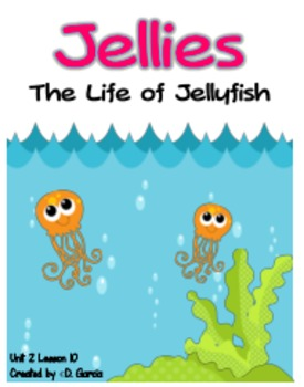 Journeys Second Grade Jellies, The Life of Jellyfish Unit 2 Lesson 10
