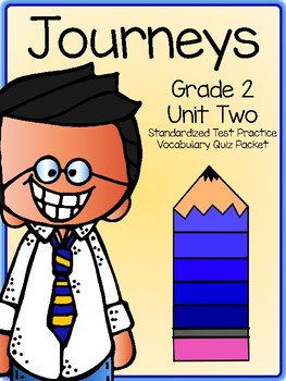 Journeys Second Grade Unit 2 Vocabulary Tests -Standardized Test Practice ITBS
