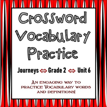 Journeys Second Grade | Vocabulary | Unit 6 Crosswords