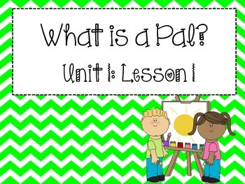 Journeys Series: Focus Wall Unit 1 Lesson 1 (What is a Pal?)