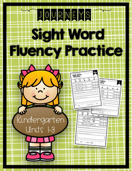 Journeys Sight Word Activities & Fluency Practice Kindergarten Units 1-3