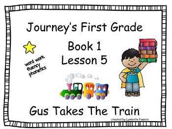 Journeys Slides First Grade Book 1 Lesson 5 Gus Takes The Train