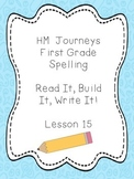 Journeys Spelling: First Grade Lesson 15 Read It, Build It, Write It
