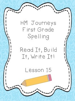 Journeys Spelling: First Grade Lesson 15 Read It, Build It