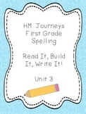 Journeys Spelling: First Grade Unit 3 Read It, Build It, Write It!