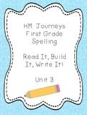 Journeys Spelling: First Grade Unit 3 Read It, Build It, W