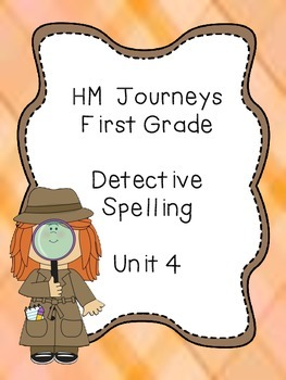 Journeys Spelling: First Grade Unit 4 Detective Spelling