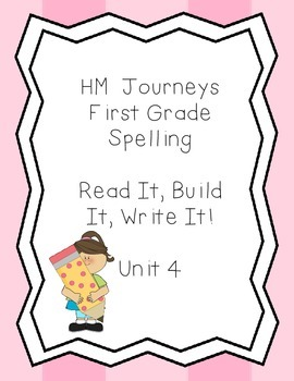 Journeys Spelling: First Grade Unit 4 Read It, Build It, Write It!