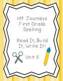 Journeys Spelling: First Grade Unit 5 Read It, Build It, Write!