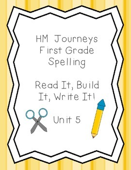 Journeys Spelling: First Grade Unit 5 Read It, Build It, Write!