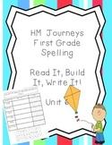Journeys Spelling: First Grade Unit 6 Read It, Build It, W