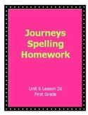 Journeys Spelling Homework Unit 6 Lesson 26
