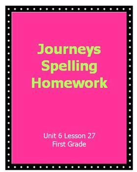 Journeys Spelling Homework Unit 6 Lesson 27