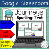 Journeys Spelling Test l 3rd Grade l Lesson 2 l Google Classroom