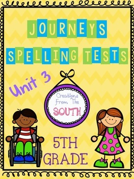 """Journeys"" Spelling Tests - 5th Grade, Unit 3"