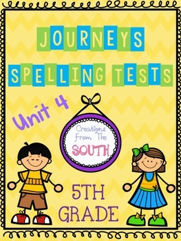 """Journeys"" Spelling Tests - 5th Grade, Unit 4"