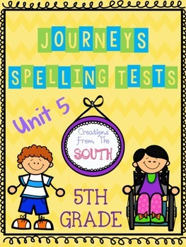 """Journeys"" Spelling Tests - 5th Grade, Unit 5"
