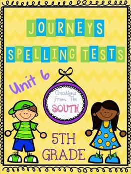 """Journeys"" Spelling Tests - 5th Grade, Unit 6"