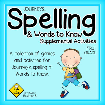 Journeys Spelling and Words to Know [NO PREP] Activities for First Grade