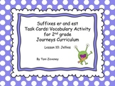 Suffixes Er and Est Task Cards for Journeys Grade 2