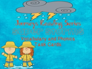 Journeys Super Storms Vocabulary, Grammar, and Phonics Task Cards
