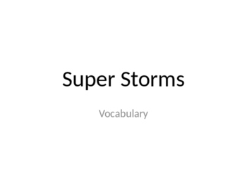 Journeys Super Storms Vocabulary PowerPoint
