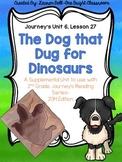 Journeys- The Dog that Dug for Dinosaurs Supplemental Unit {Unit 6: Lesson 27}