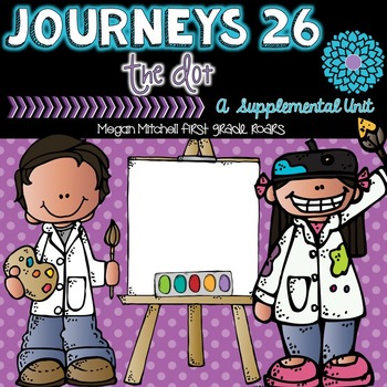 Journeys: The Dot 26... A Supplemental Unit