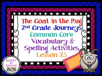 Journeys The Goat in the Rug Lesson 23 Spelling & Vocab. Activities