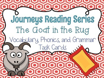 Journeys The Goat in the Rug Vocabulary, Phonics, and Grammar Task Cards