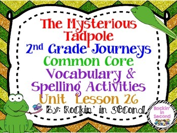 Journeys The Mysterious Tadpole Lesson 26 Spelling & Vocab. Activities