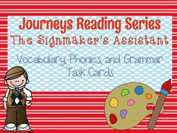 Journeys The Signmaker's Assistant Vocabulary, Phonics, and Grammar Task Cards